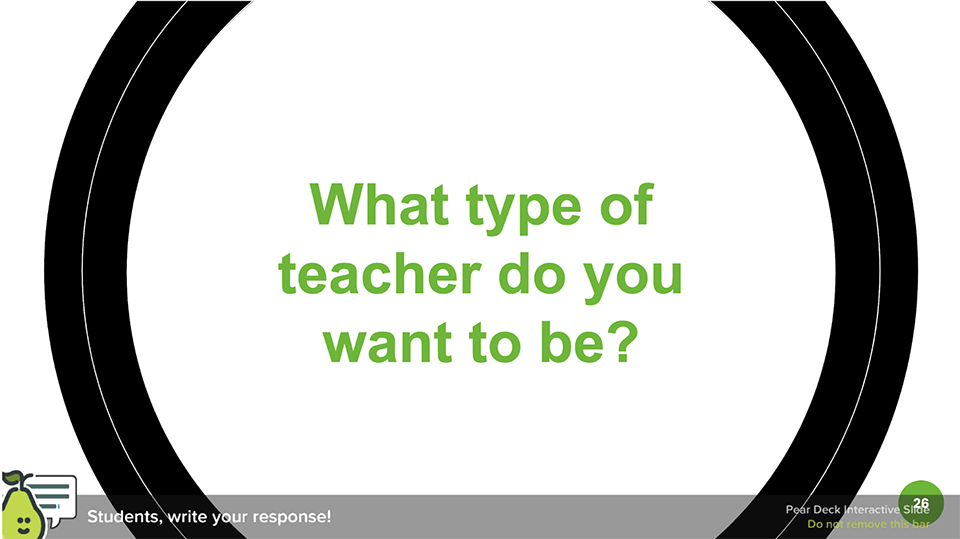 What type of teacher do you want to be?