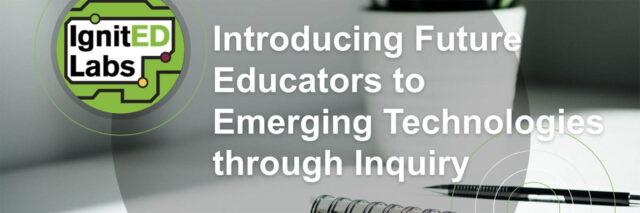 Introducing future educators to emerging technologies through inquiry